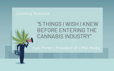 5 Things I Wish I Knew Before Entering the Cannabis Industry