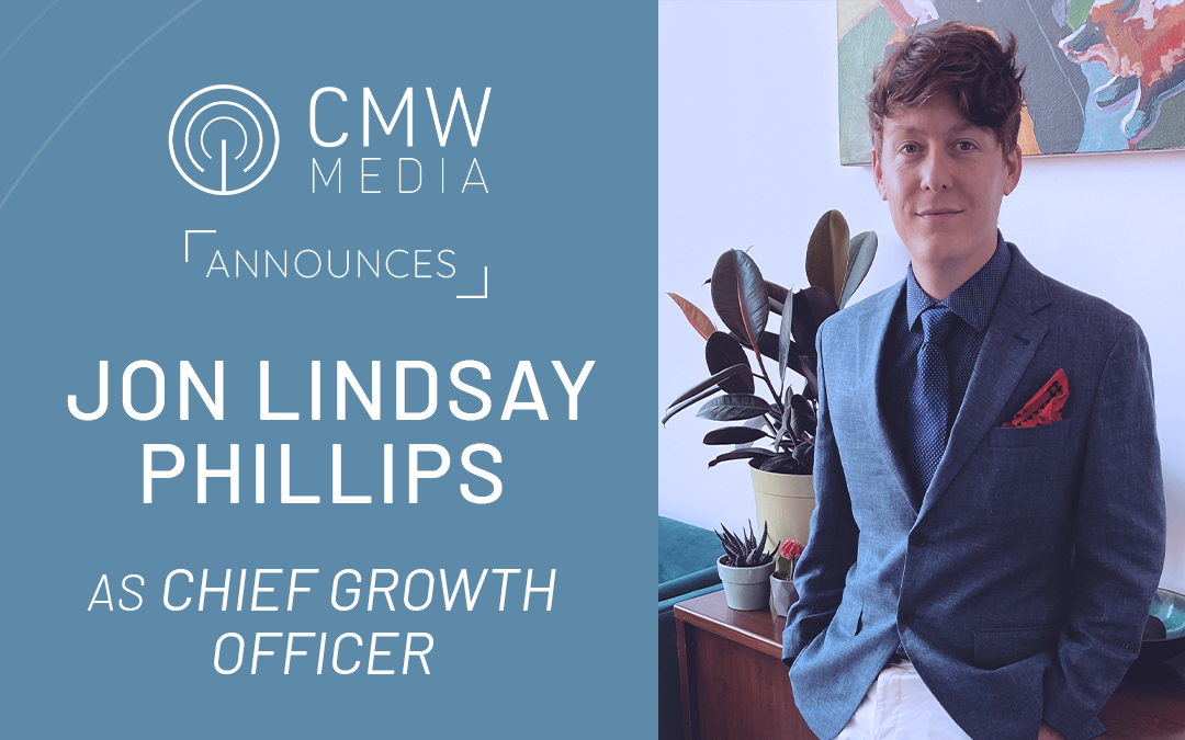 CMW Media Names Jon Lindsay Phillips Chief Growth Officer